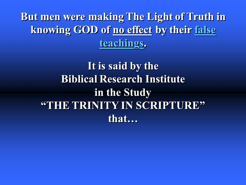 But men were making The Light of Truth in knowing GOD of no effect by their false teachings.