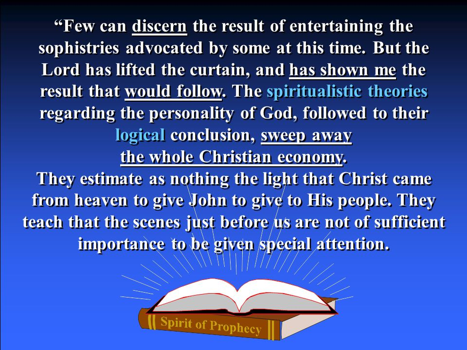 Yet, it is said by Ellen G. White that…. Yet, it is said by Ellen G.