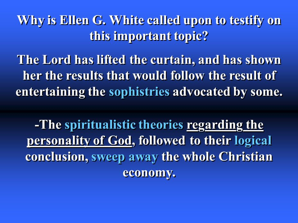 Why is Ellen G. White called upon to testify on this important topic.