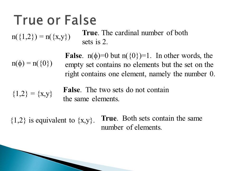 n({1,2}) = n({x,y}) True. The cardinal number of both sets is 2.