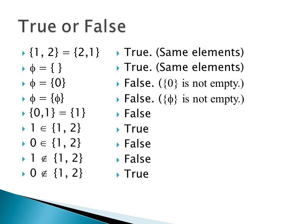  {1, 2} = {2,1}   = { }   = {0}   = {  }  {0,1} = {1}  1  {1, 2}  0  {1, 2}  1  {1, 2}  0  {1, 2}  True.