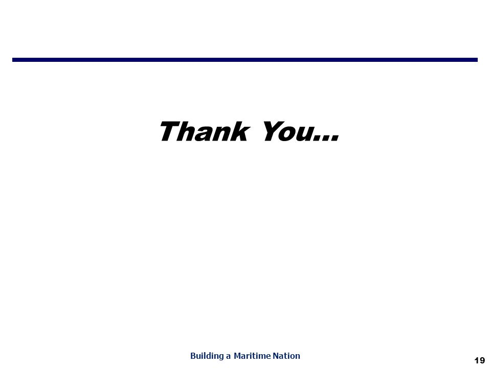 19 Building a Maritime Nation Thank You…
