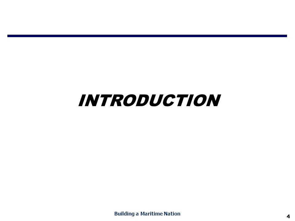 4 Building a Maritime Nation INTRODUCTION