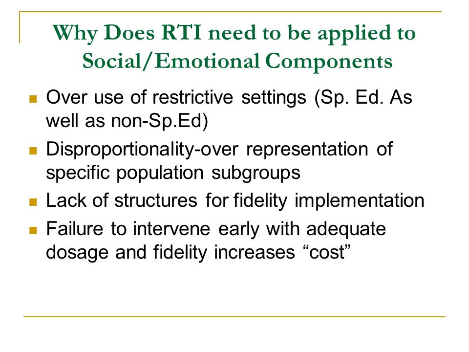 Why Does RTI need to be applied to Social/Emotional Components Over use of restrictive settings (Sp.
