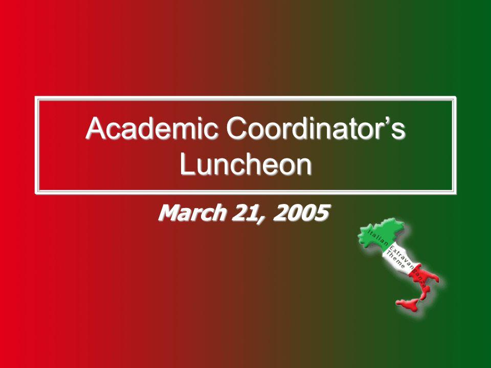 Academic Coordinator's Luncheon March 21, 2005