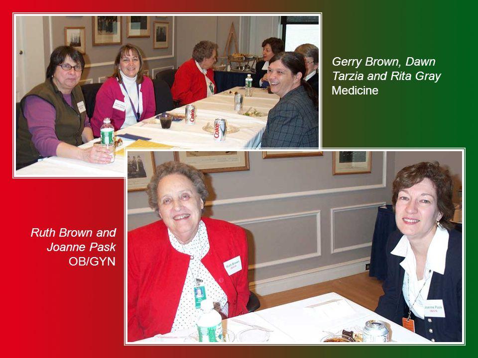 Gerry Brown, Dawn Tarzia and Rita Gray Medicine Ruth Brown and Joanne Pask OB/GYN