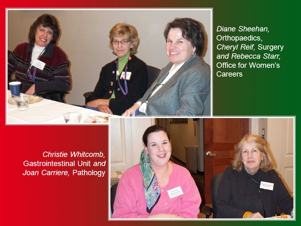 Diane Sheehan, Orthopaedics, Cheryl Reif, Surgery and Rebecca Starr, Office for Women's Careers Christie Whitcomb, Gastrointestinal Unit and Joan Carriere, Pathology