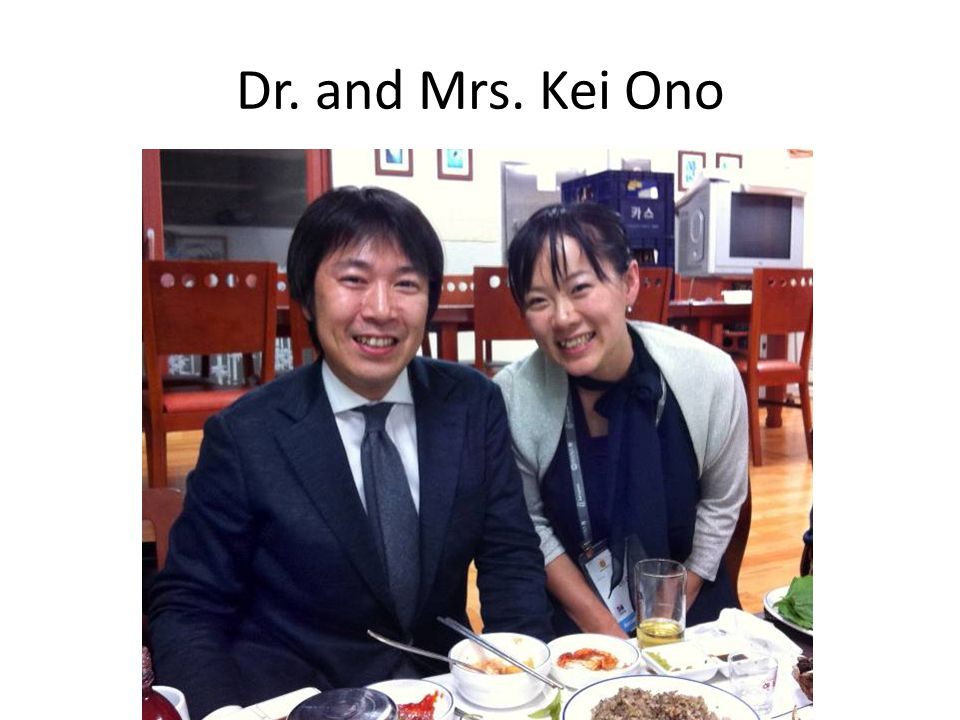 Dr. and Mrs. Kei Ono