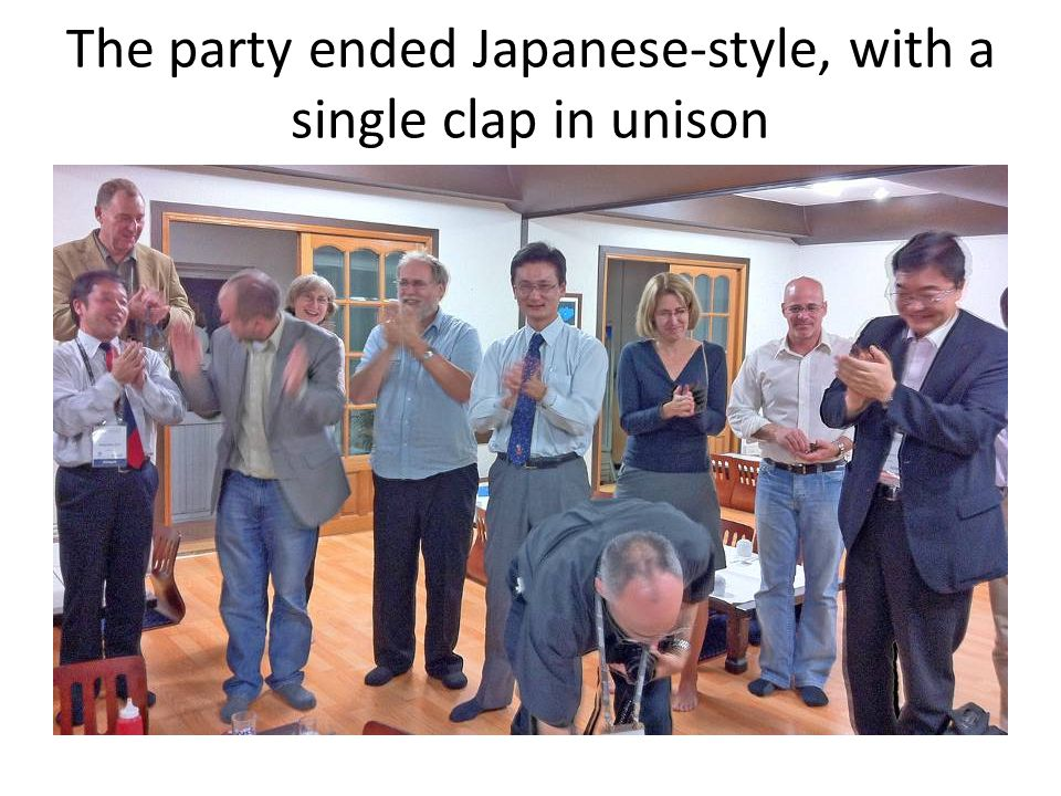 The party ended Japanese-style, with a single clap in unison