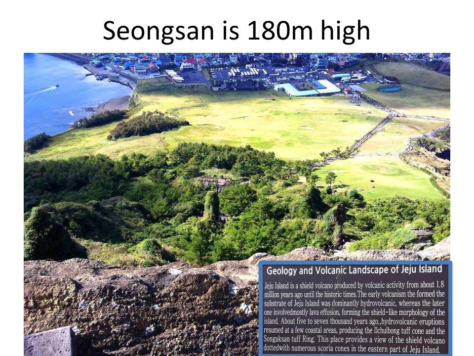 Seongsan is 180m high