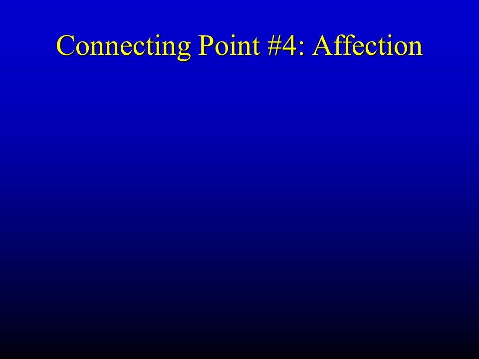 Connecting Point #4: Affection
