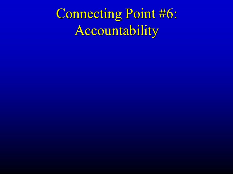 Connecting Point #6: Accountability