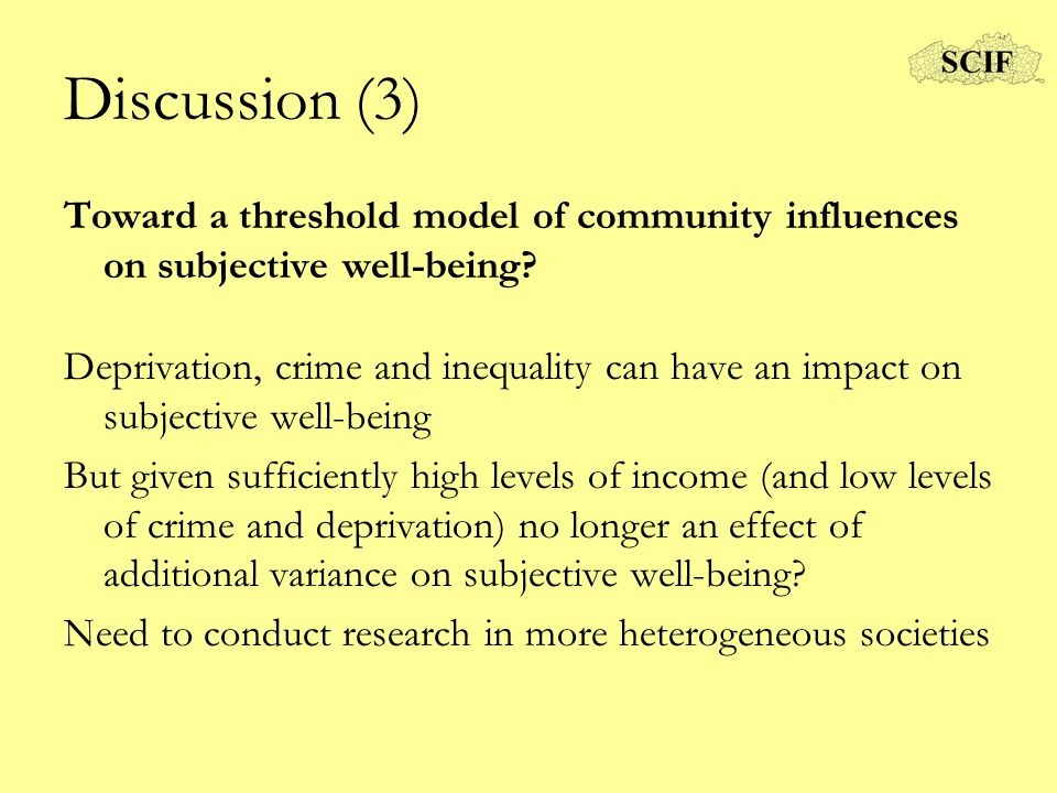Discussion (3) Toward a threshold model of community influences on subjective well-being.