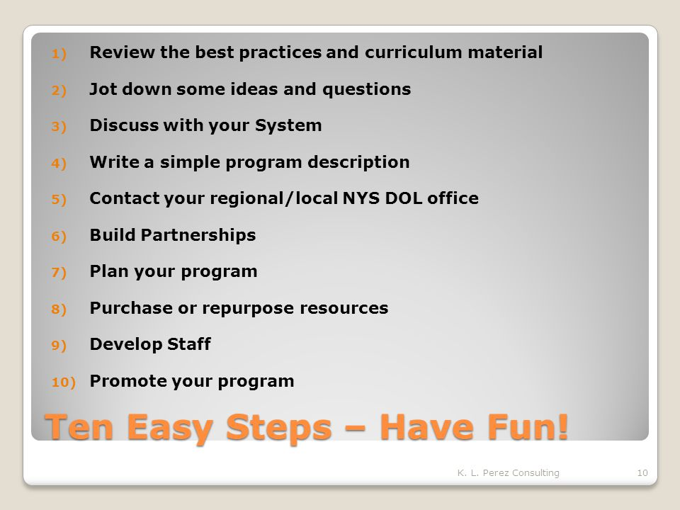 Ten Easy Steps – Have Fun.