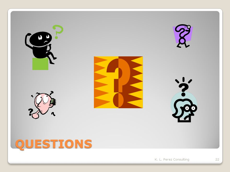 QUESTIONS K. L. Perez Consulting22