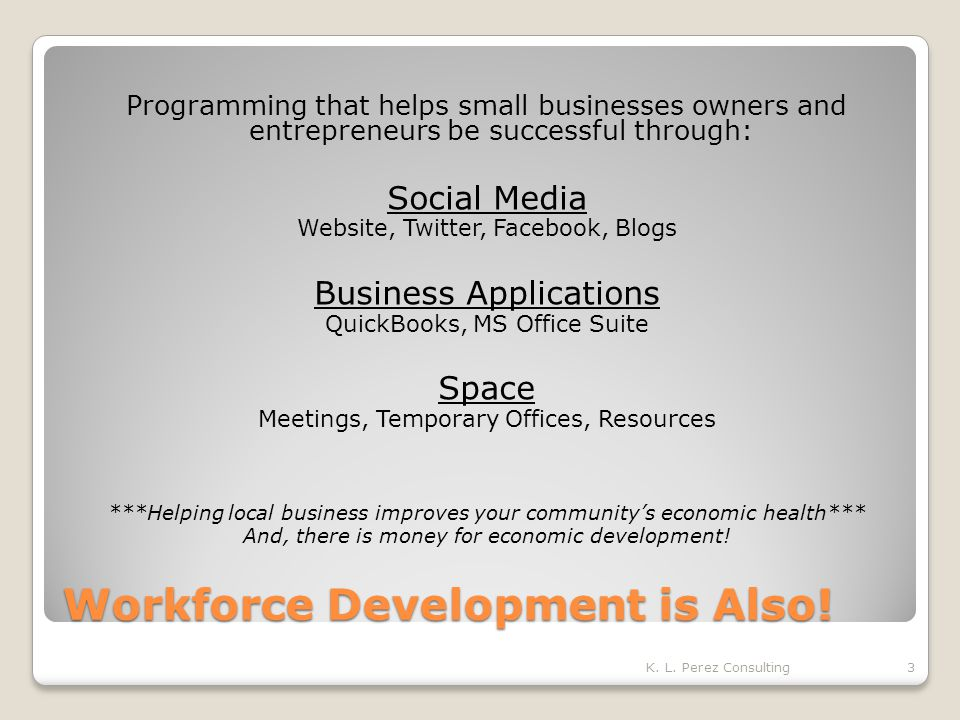 Workforce Development is Also.