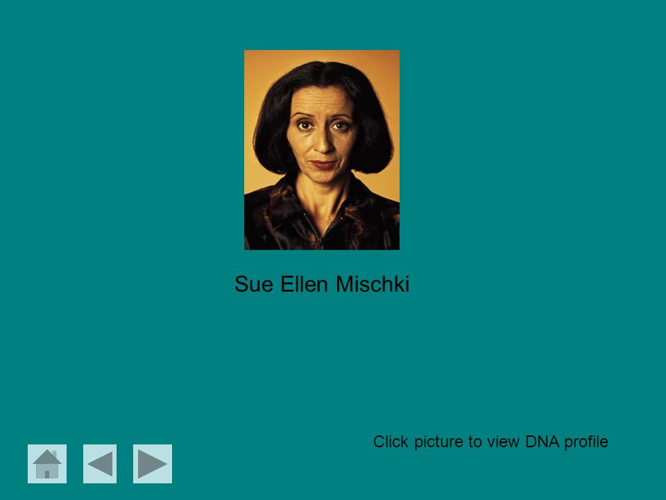 Sue Ellen Mischki Click picture to view DNA profile