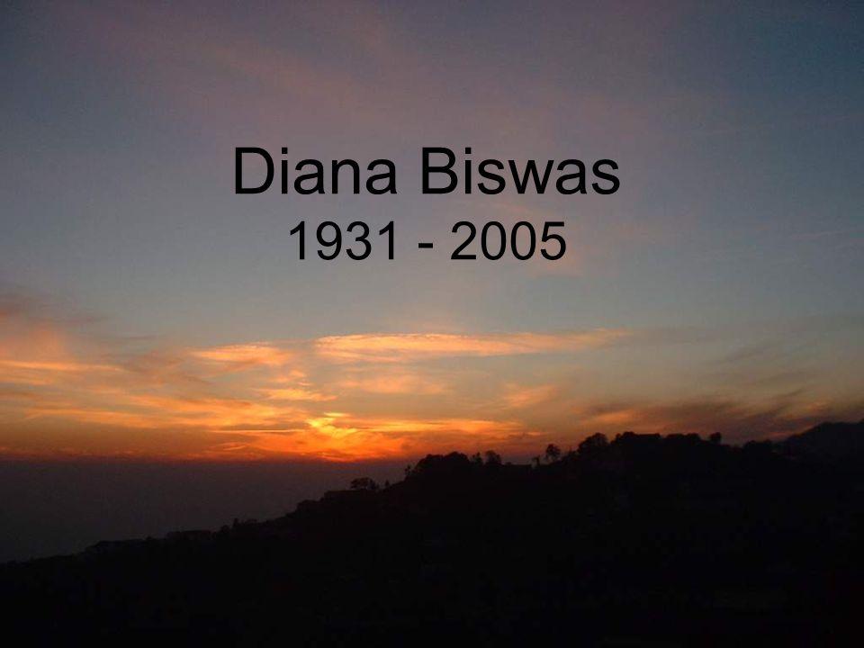Diana Biswas 1931 - 2005