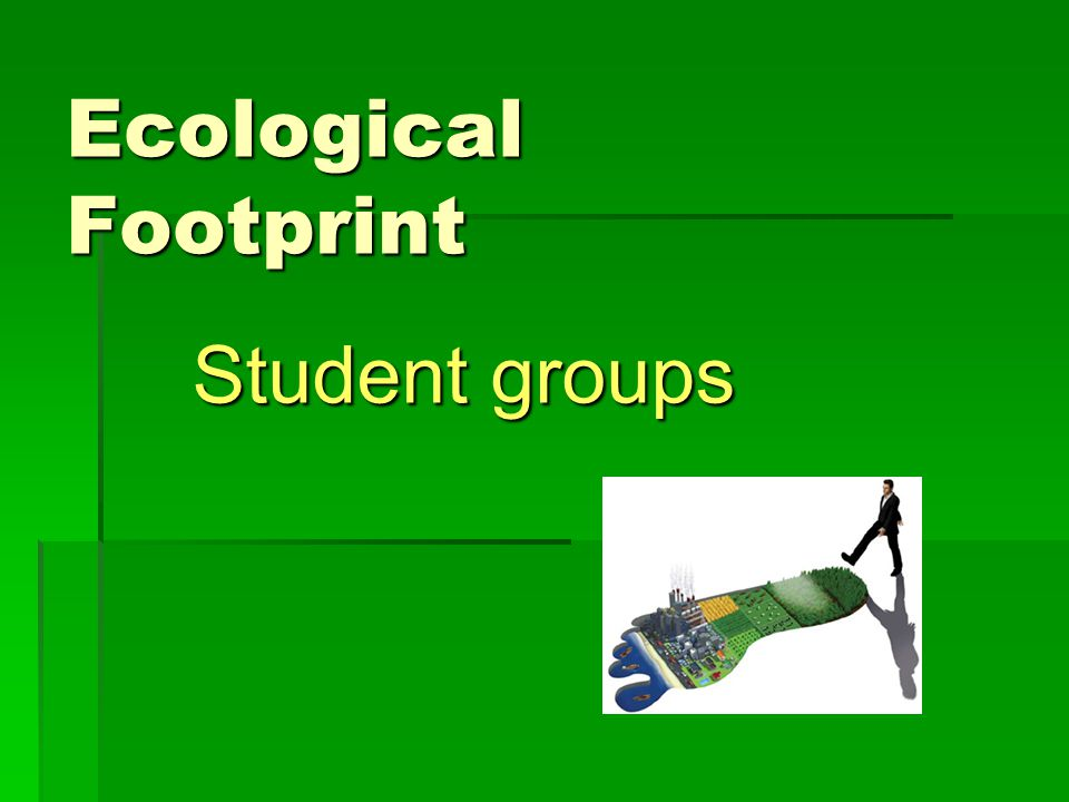 Ecological Footprint Student groups
