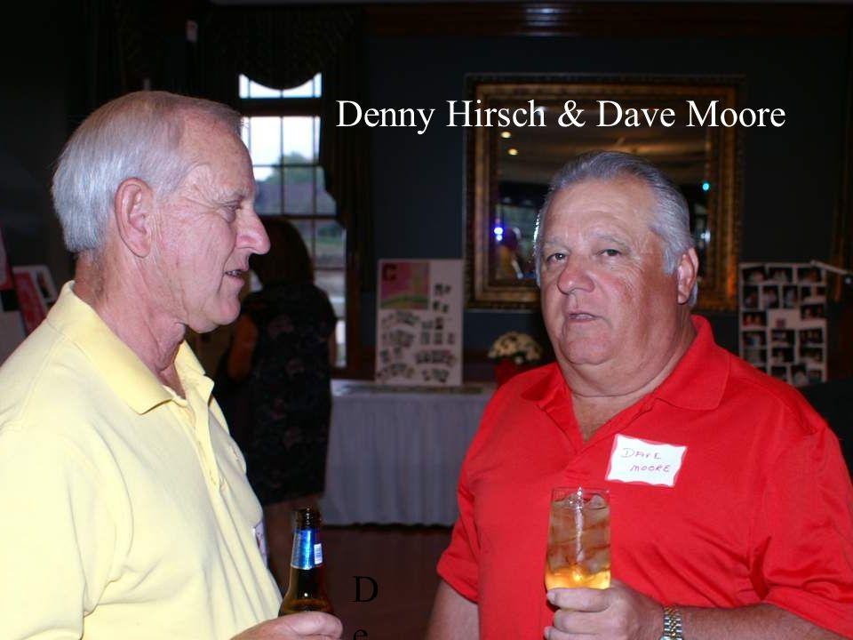 Denny HIrschDenny HIrsch Denny Hirsch & Dave Moore