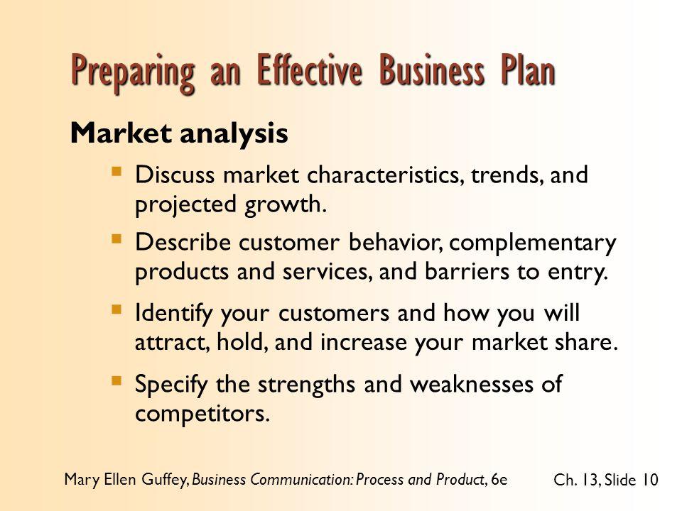 Mary Ellen Guffey, Business Communication: Process and Product, 6e Ch. 13, Slide 10 Market analysis  Discuss market characteristics, trends, and proj