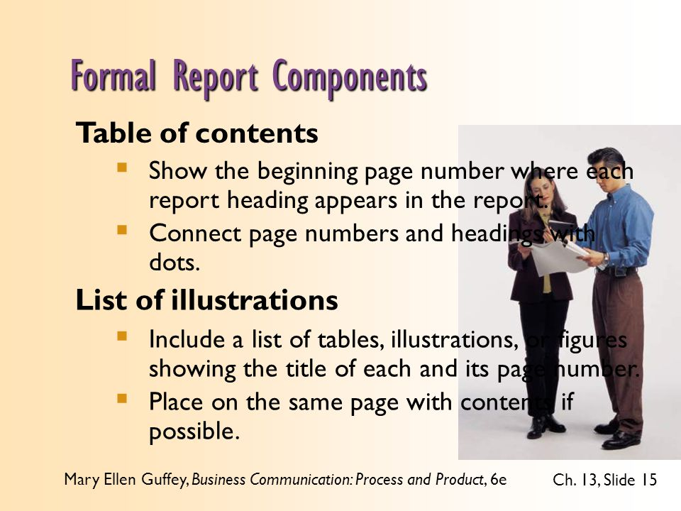 Mary Ellen Guffey, Business Communication: Process and Product, 6e Ch. 13, Slide 15 Table of contents  Show the beginning page number where each repo