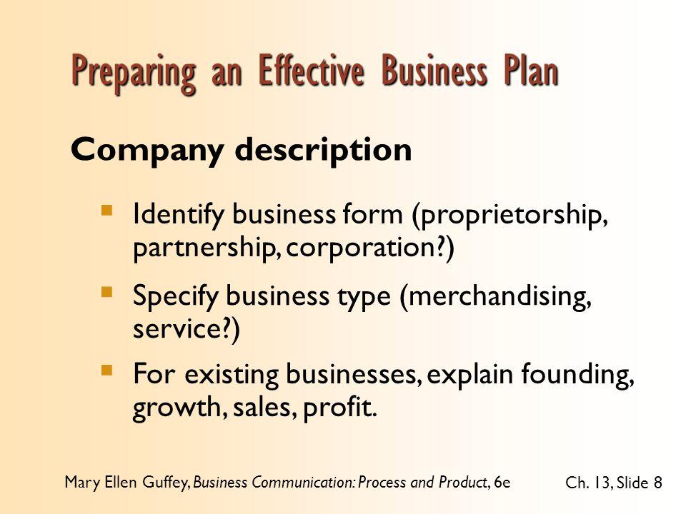 Mary Ellen Guffey, Business Communication: Process and Product, 6e Ch. 13, Slide 8 Company description  Identify business form (proprietorship, partn