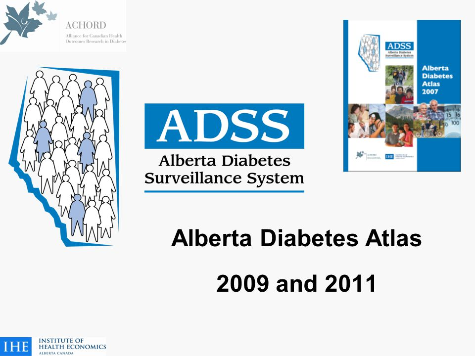 Alberta Diabetes Atlas 2009 and 2011
