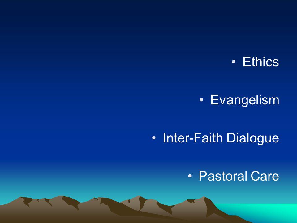Ethics Evangelism Inter-Faith Dialogue Pastoral Care