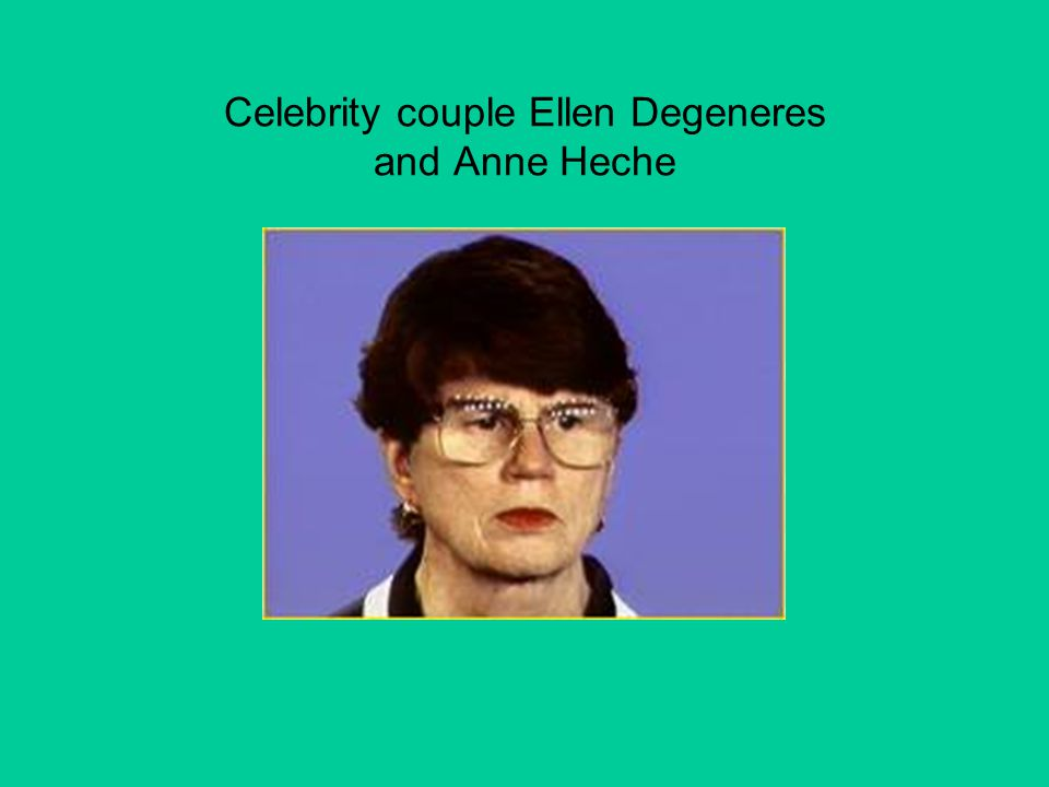 Celebrity couple Ellen Degeneres and Anne Heche
