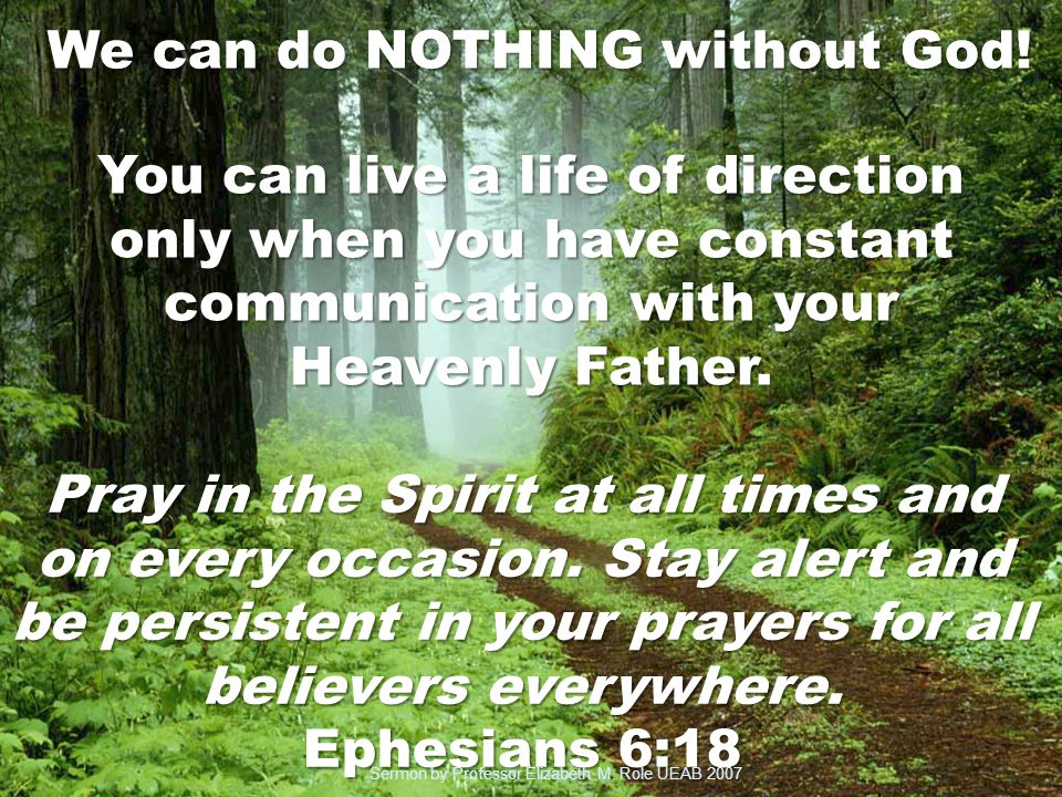 We can do NOTHING without God.