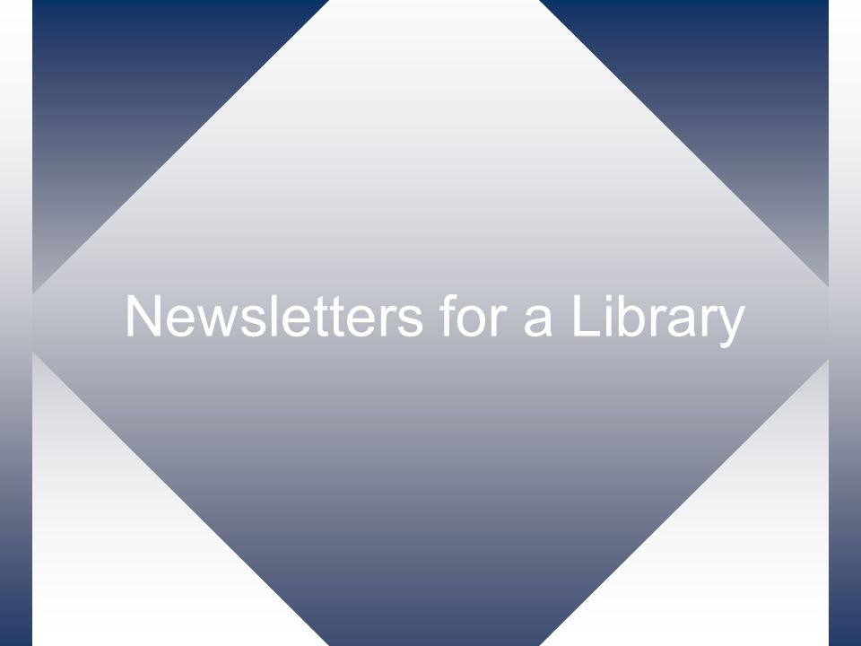 Newsletters for a Library
