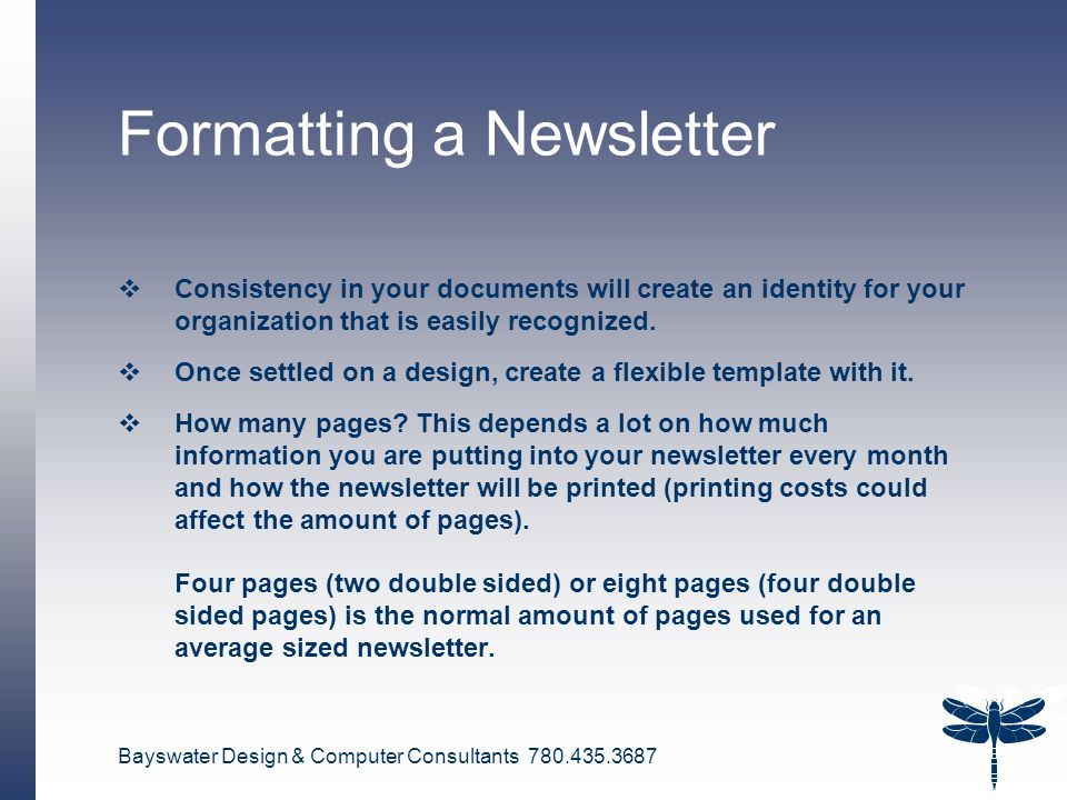 Bayswater Design & Computer Consultants 780.435.3687 15 Formatting a Newsletter  Consistency in your documents will create an identity for your organ