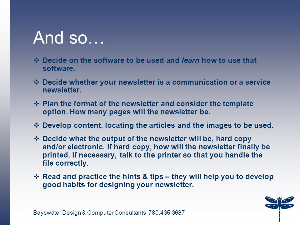 Bayswater Design & Computer Consultants 780.435.3687 29 And so…  Decide on the software to be used and learn how to use that software.
