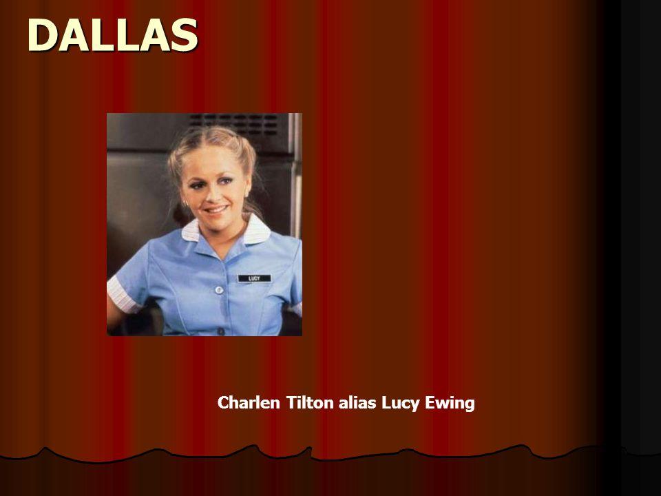 DALLAS Charlen Tilton alias Lucy Ewing