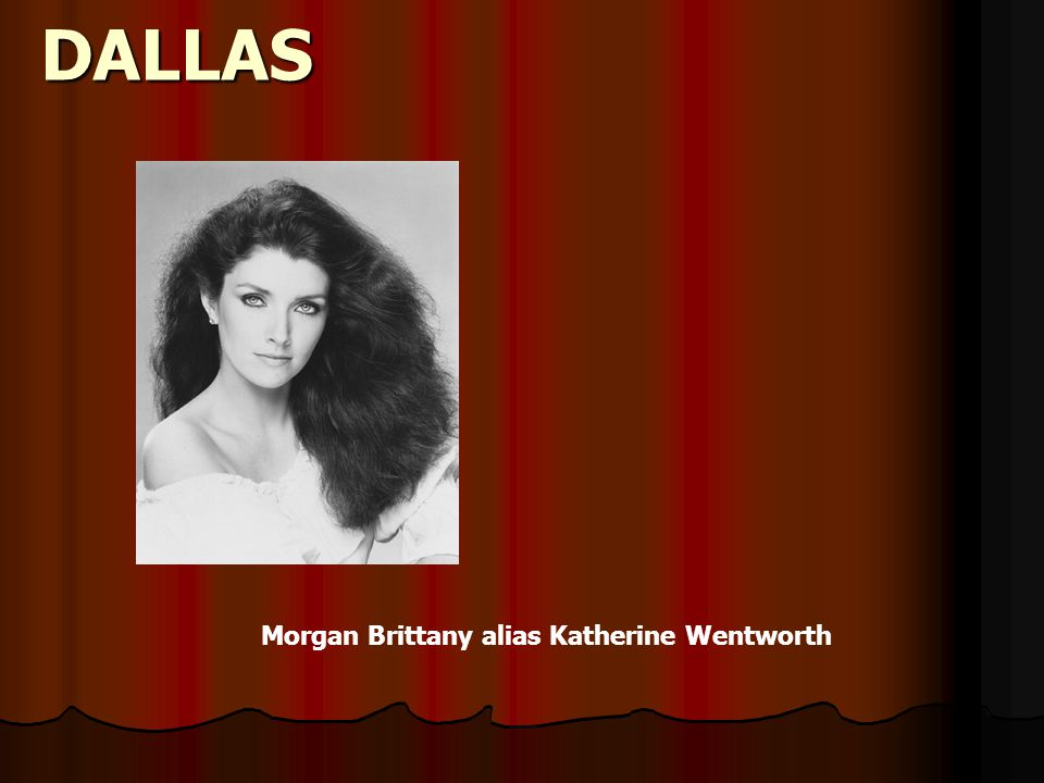 DALLAS Morgan Brittany alias Katherine Wentworth