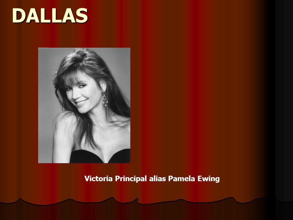 DALLAS Victoria Principal alias Pamela Ewing
