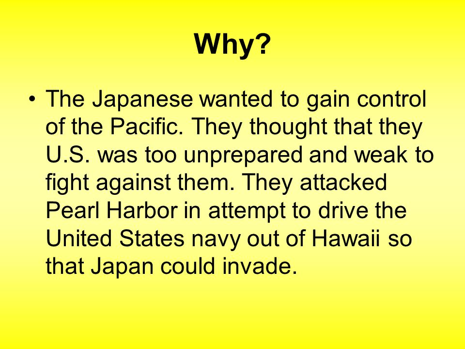 Their mission was to eradicate the American naval and air presence in the Pacific with a surprise attack. (3)