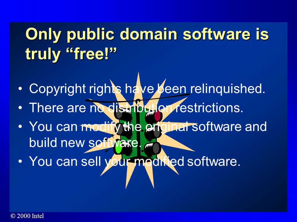© 2000 Intel Freeware is Free…Right? Freeware is also covered by copyright laws and subject to the conditions defined by the holder of the copyright.