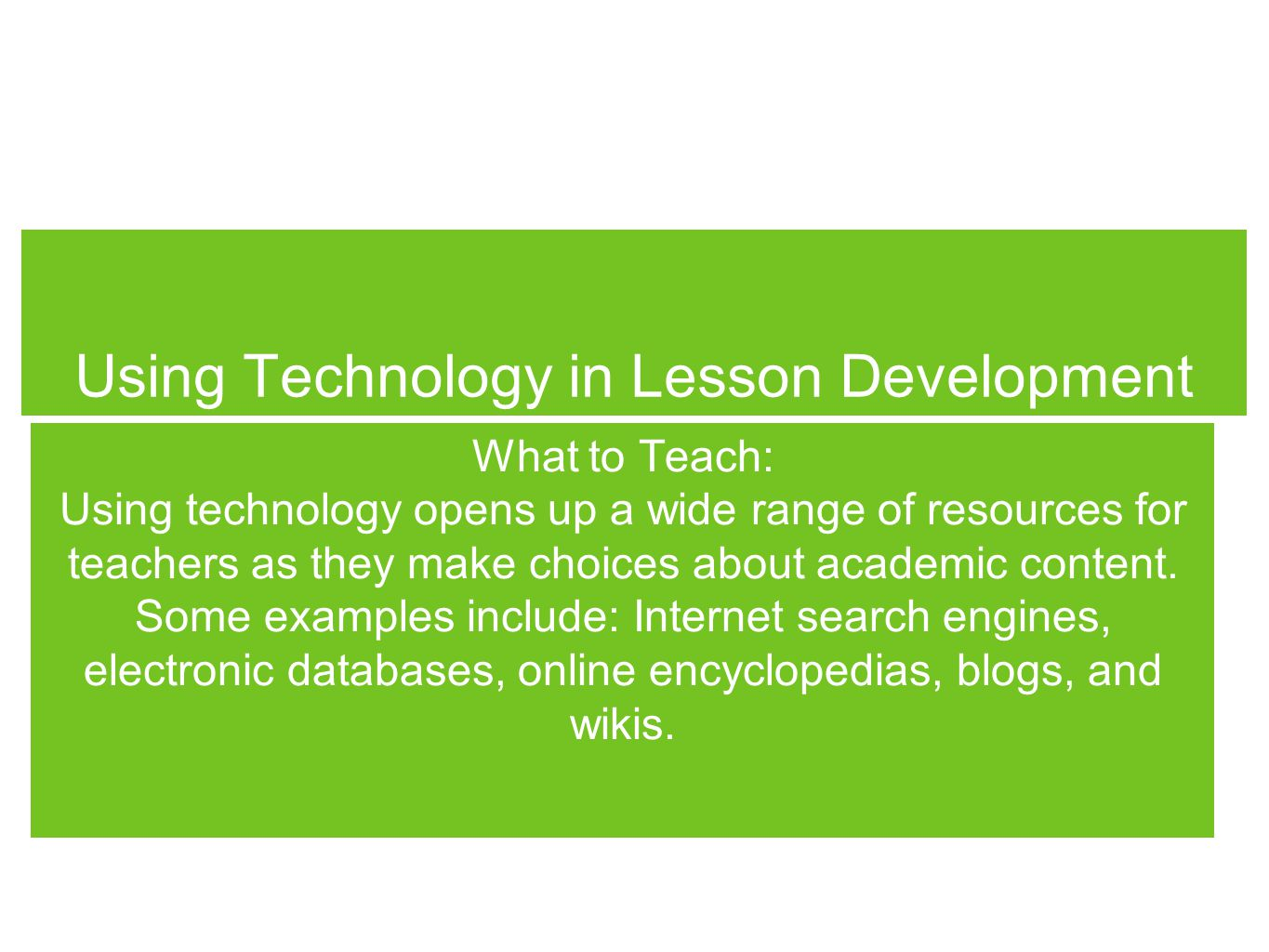 What to Teach: Using technology opens up a wide range of resources for teachers as they make choices about academic content.