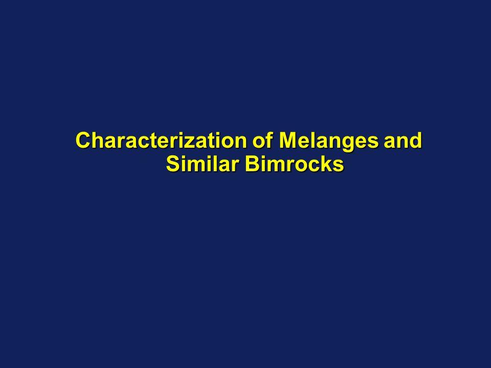 Characterization of Melanges and Similar Bimrocks