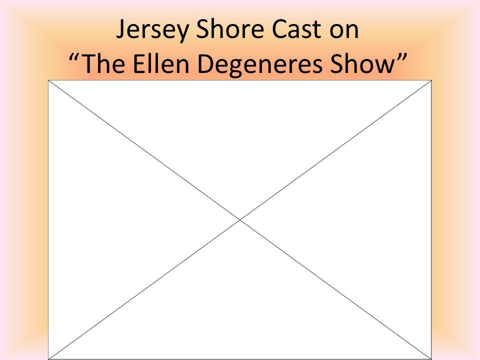 Jersey Shore Cast on The Ellen Degeneres Show