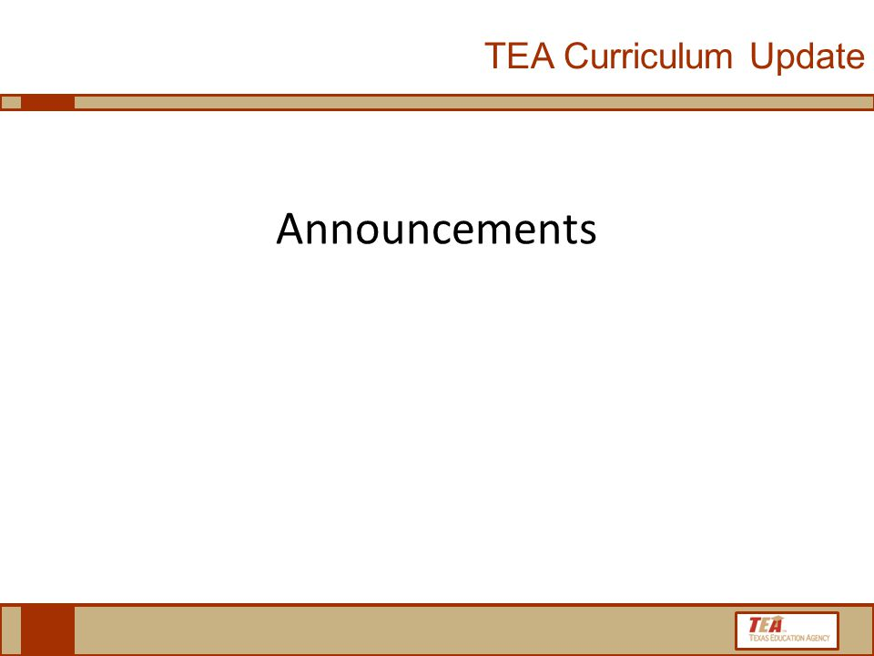 Announcements TEA Curriculum Update