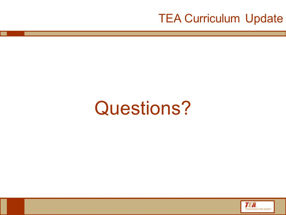 Questions TEA Curriculum Update
