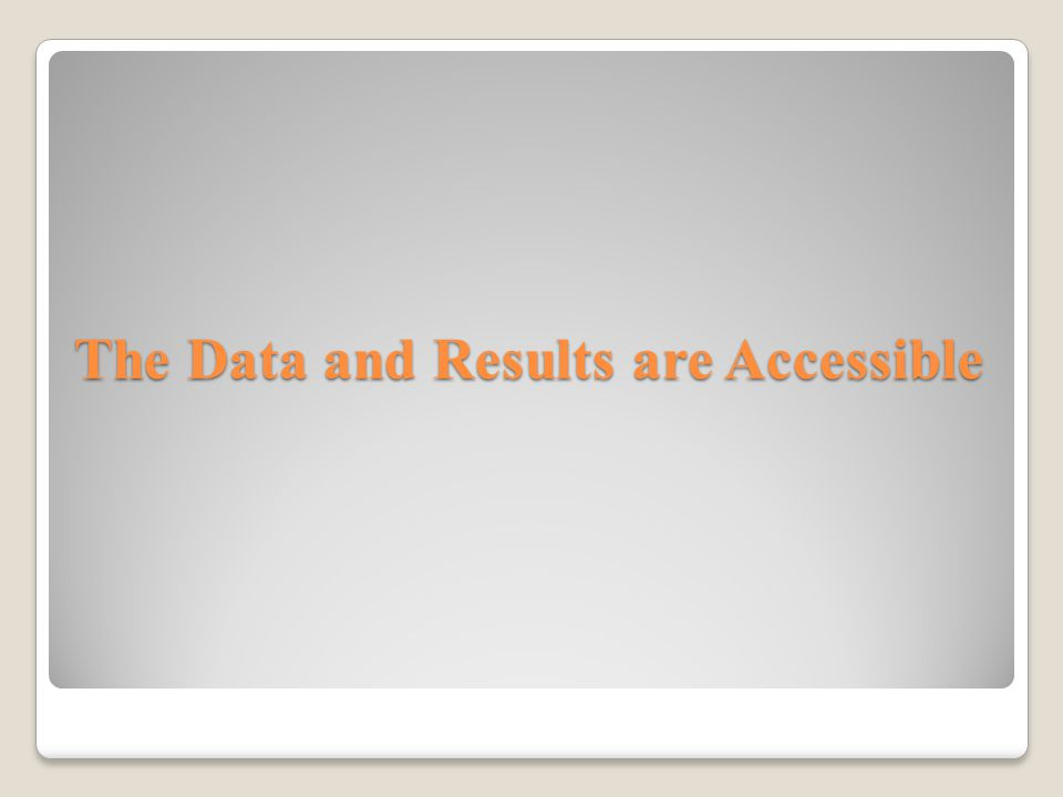 The Data and Results are Accessible