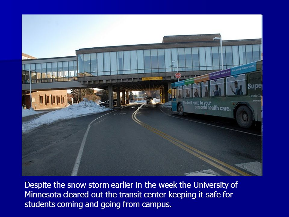 Despite the snow storm earlier in the week the University of Minnesota cleared out the transit center keeping it safe for students coming and going from campus.