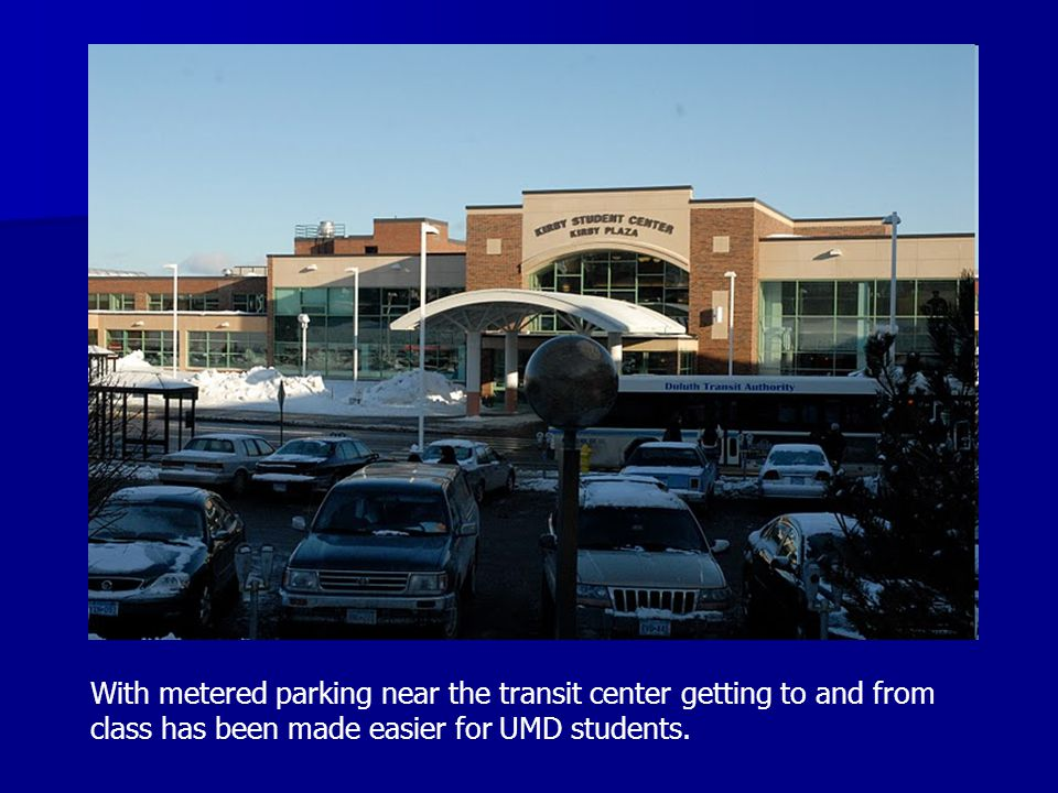 With metered parking near the transit center getting to and from class has been made easier for UMD students.