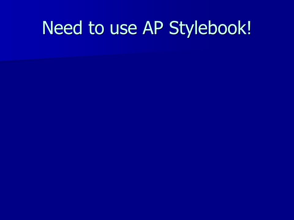 Need to use AP Stylebook!