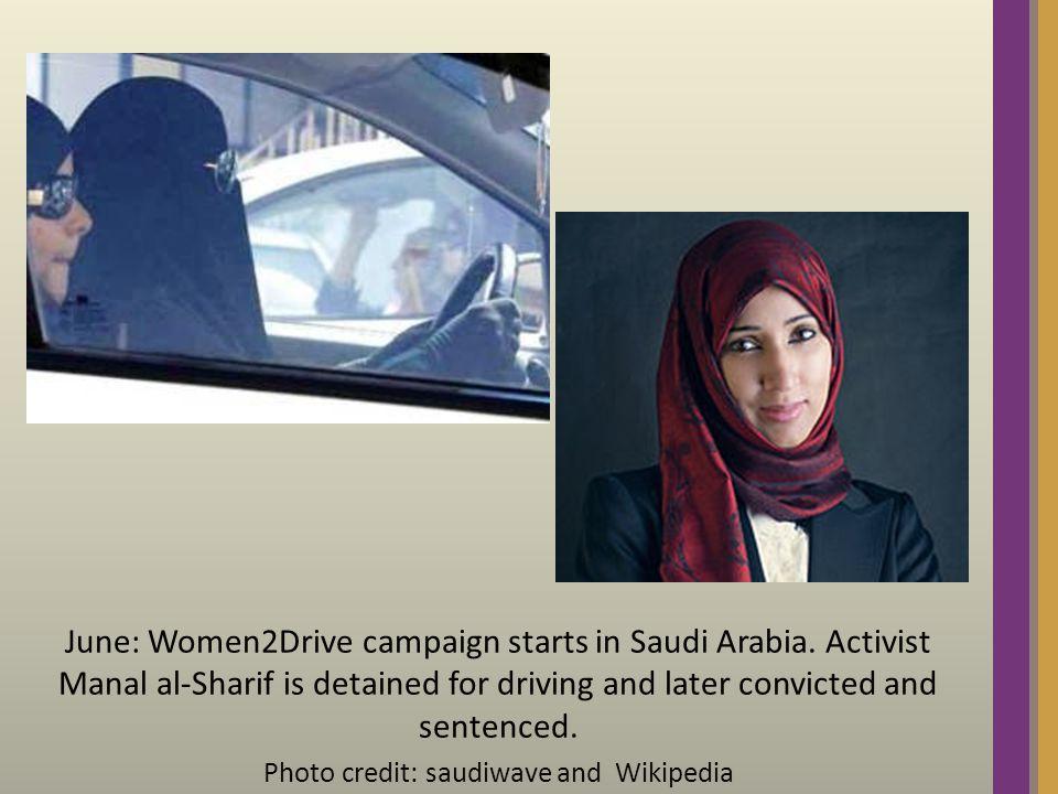 June: Women2Drive campaign starts in Saudi Arabia.