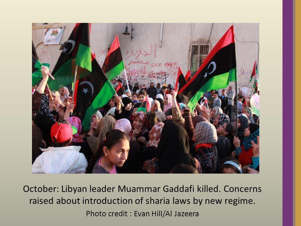 October: Libyan leader Muammar Gaddafi killed.